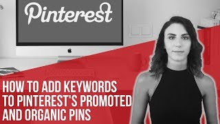 How to Add Keywords to Pinterest's Promoted and Organic Pins