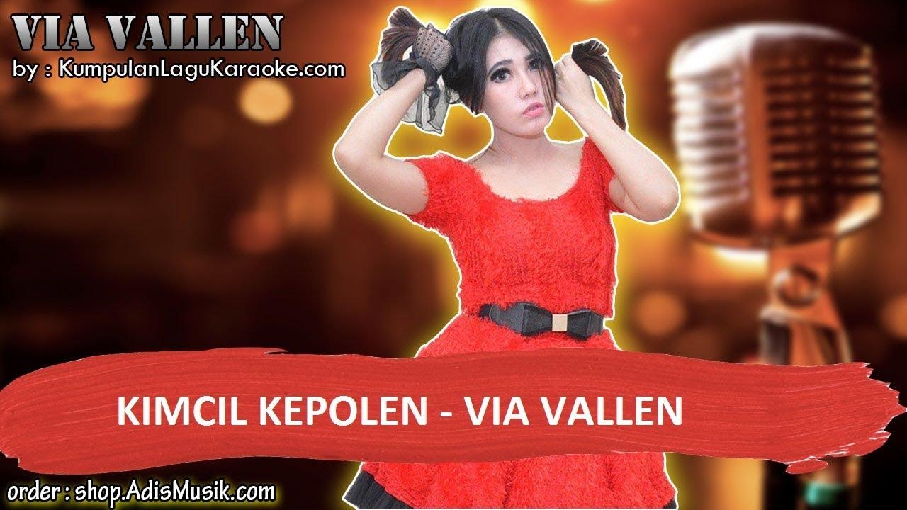 KIMCIL KEPOLEN  - VIA VALLEN Karaoke indonesia no vocal asian games 2018