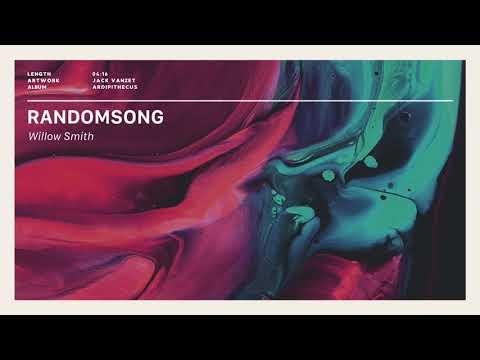 Willow - RANDOMSONG