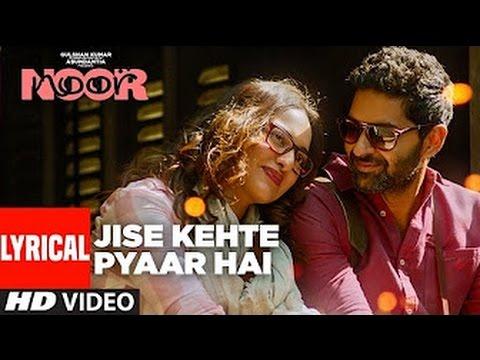 Download Lyrical Video Jise Kehte Pyaar Hai  ||  Noor | Amaal Mallik | Sukriti Kakar  ||  Sonakshi Sinha