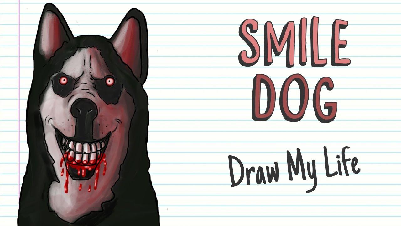 Smile Dog Draw My Life Youtube