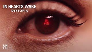 Смотреть клип In Hearts Wake - Dystopia