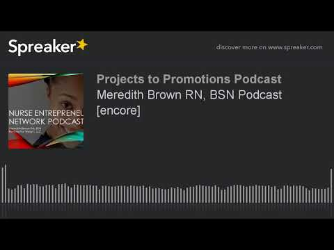 Meredith Brown RN, BSN Podcast [encore] (made with Spreaker)