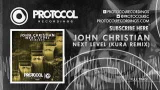 John Christian - Next Level (KURA Remix)