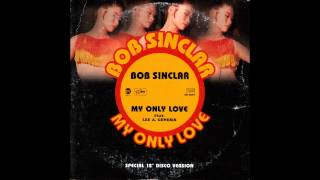 Bob Sinclar (feat. Lee A. Genesis) - My Only Love (Radio Edit)