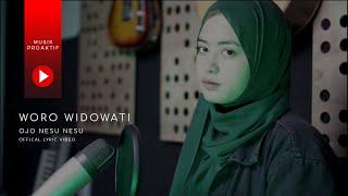 Woro Widowati - Ojo Nesu-Nesu (Official Lyric Video)