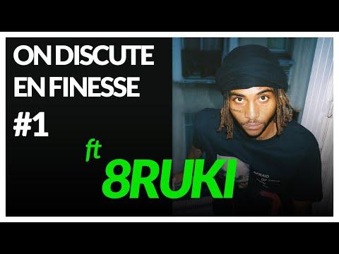 Youtube: ON DISCUTE EN FINESSE AVEC ROWJAY #1 – 8RUKI
