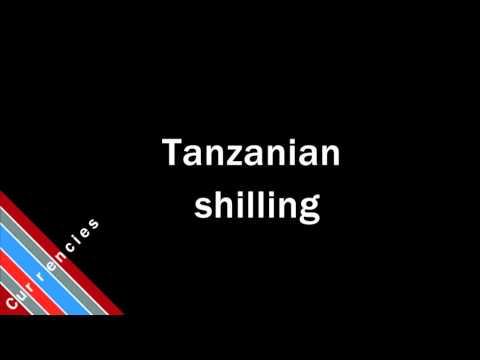 How to Pronounce Tanzanian shilling
