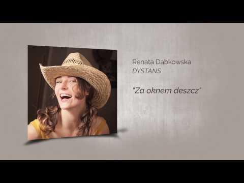 Renata Dąbkowska DYSTANS - Za oknem deszcz (audio)