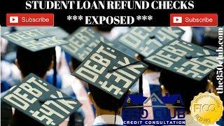 Student Loan Refund Checks Exposed (Navient,Nelnet,USDOE) - 850 Club Credit Consultation