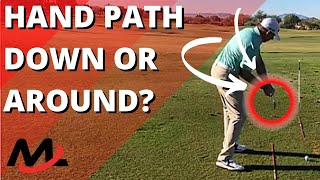 Hand path in the golf swing (Down or Around)