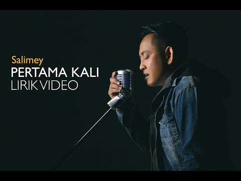 Salimey - Pertama Kali (Lirik Video Official)