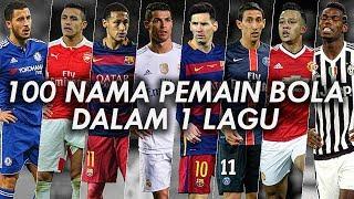 100 Nama Pemain Bola Dalam 1 Lagu !!
