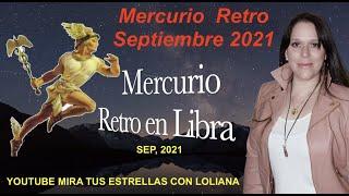 MERCURIO RETRO EN LIBRA ♎️ Séptiembre 27, 2021 y cómo afectará a cada Signo