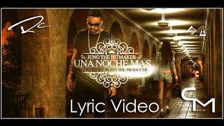Juno The Hitmaker - Una Noche Mas (Lyric Video)