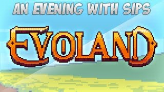 An Evening With Sips - Evoland