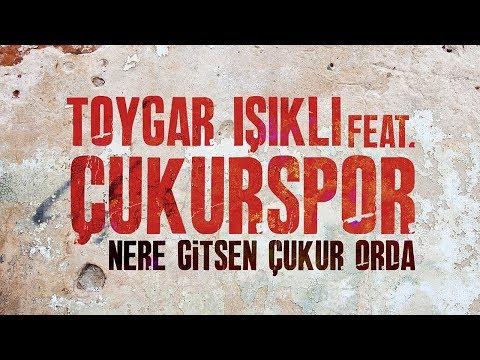 Toygar Işıklı Feat. Çukurspor - Nere Gitsen Çukur Orda (Çukur Dizi Müziği)