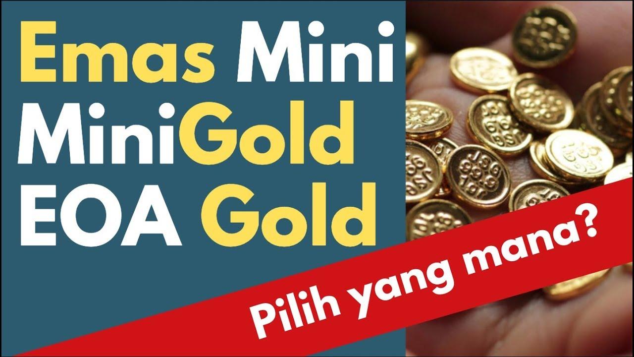 Emas Mini Mini Gold Dan Eoa Gold Youtube