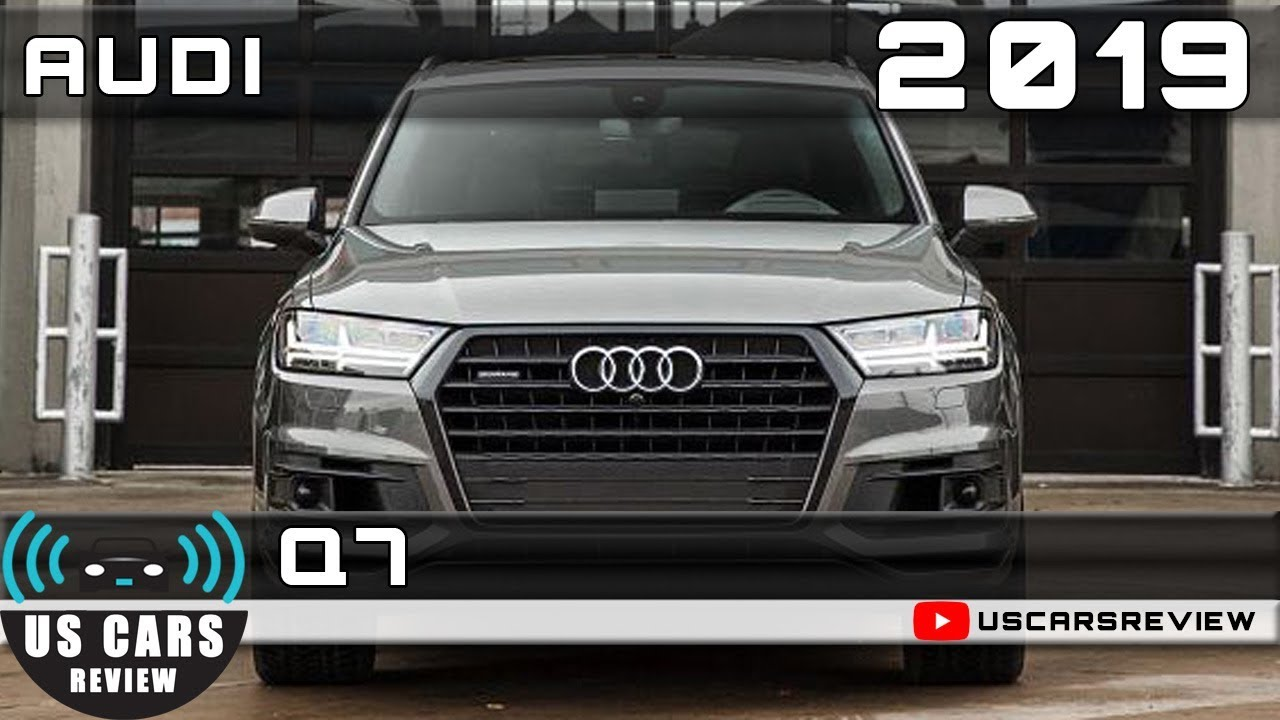 2019 Audi Q7 Review Youtube