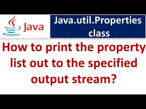 Java Tutorial: Java properties [How to print the property list out to the specified output stream]