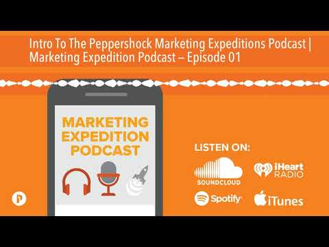 Intro To The Peppershock Marketing Expeditions Podcast | Marketing Expedition Podcast — Episode 01