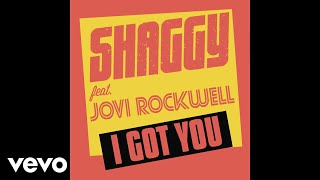 Shaggy - I Got You (Audio) ft. Jovi Rockwell