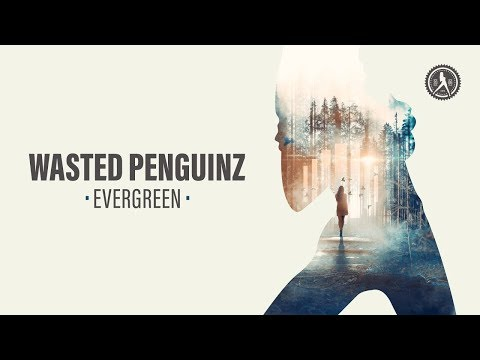 Wasted Penguinz - Evergreen (Official Audio) Mp3