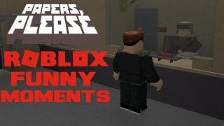 Roblox - Funny Moments - Papers Please