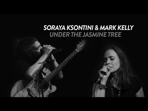 Soraya Ksontini & Mark Kelly - Under The Jasmine Tree