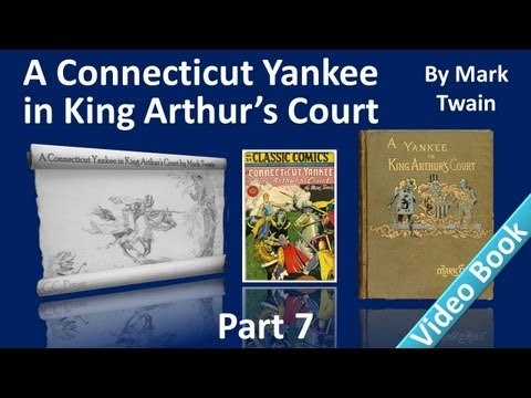 Part 7 - A Connecticut Yankee in King Arthurs Court Audiobook by Mark Twain (Chs 32-35)