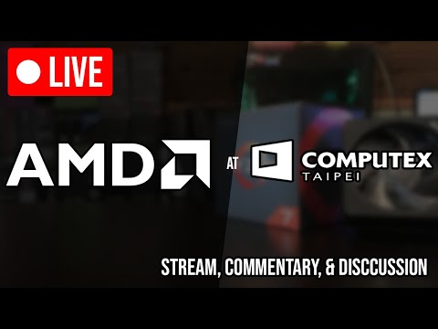 AMD Computex 2019 Keynote Livestream + Live Reaction & Discussion (Ryzen 3000 & Navi Announcement?)