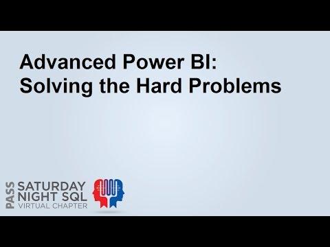 Advanced Power BI:  Solving The Hard Problems