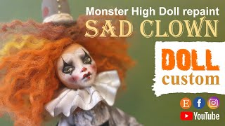 Doll Repaint | Sad Clown | Monster High Doll | Art Doll | OOAK