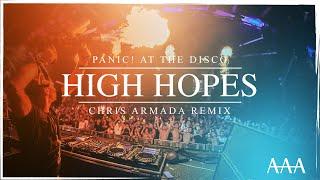 PANIC! AT THE DISCO - High Hopes (Chris Armada Remix)