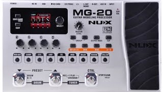 NUX MG-20 multi-effects pedal: My first go and I'd already put it in my top 5