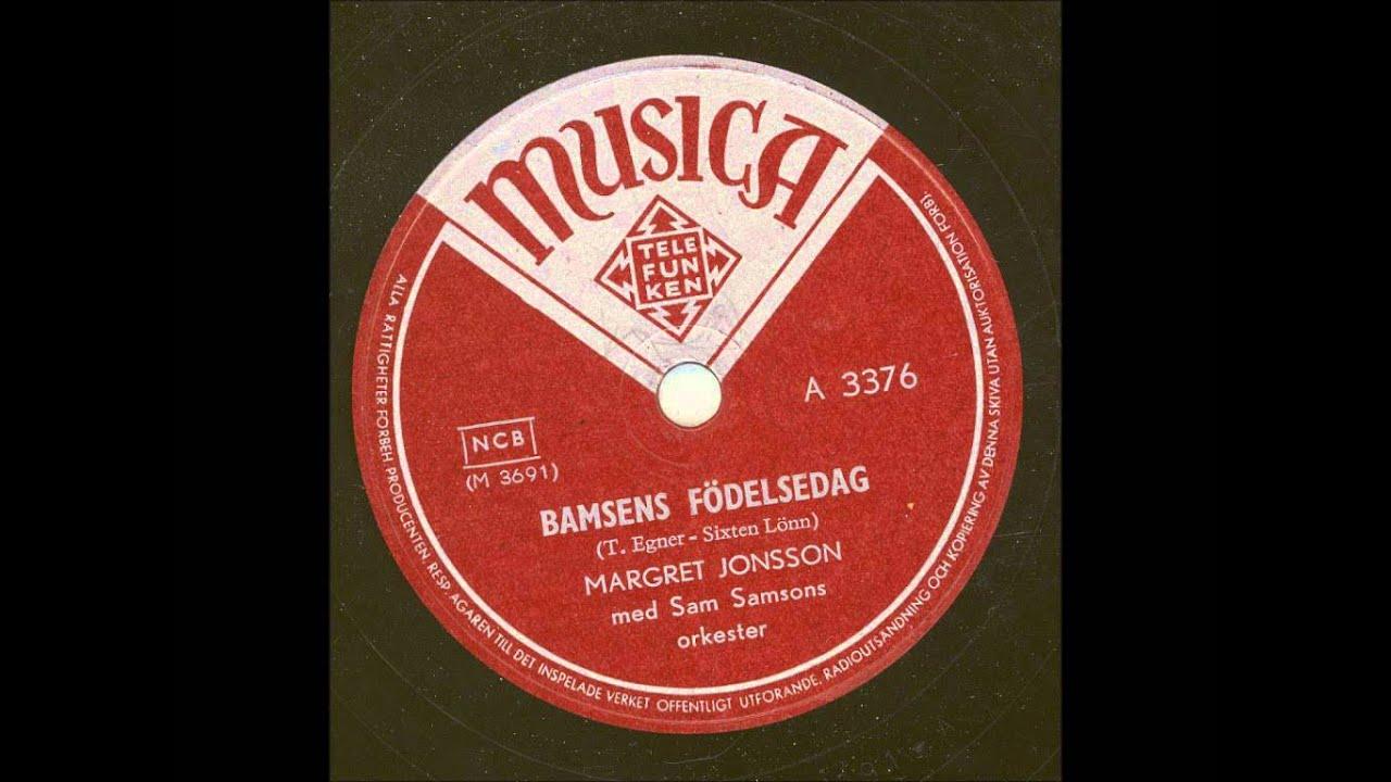 bamsefars födelsedag text Margret Jonsson med Sam Samsons orkester   Bamsens födelsedag  bamsefars födelsedag text