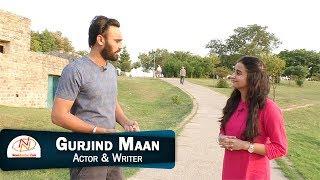 Interview of Gurjind Maan, Actor & Writer