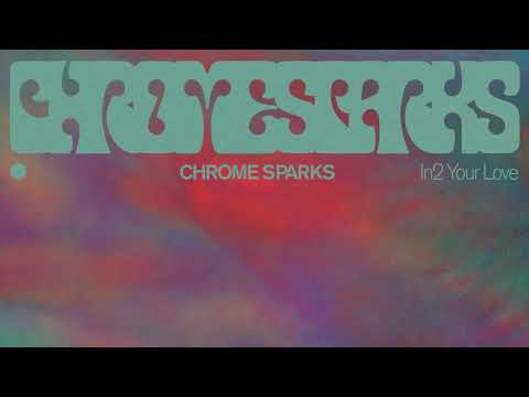 Chrome Sparks - 'In2 Your Love' Mp3