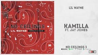 "Lil Wayne - ""Kamilla"" Ft. Jay Jones (No Ceilings 3)"
