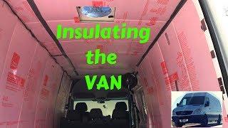 Insulating from Start to Finish - Sprinter Custom Conversion RV Van
