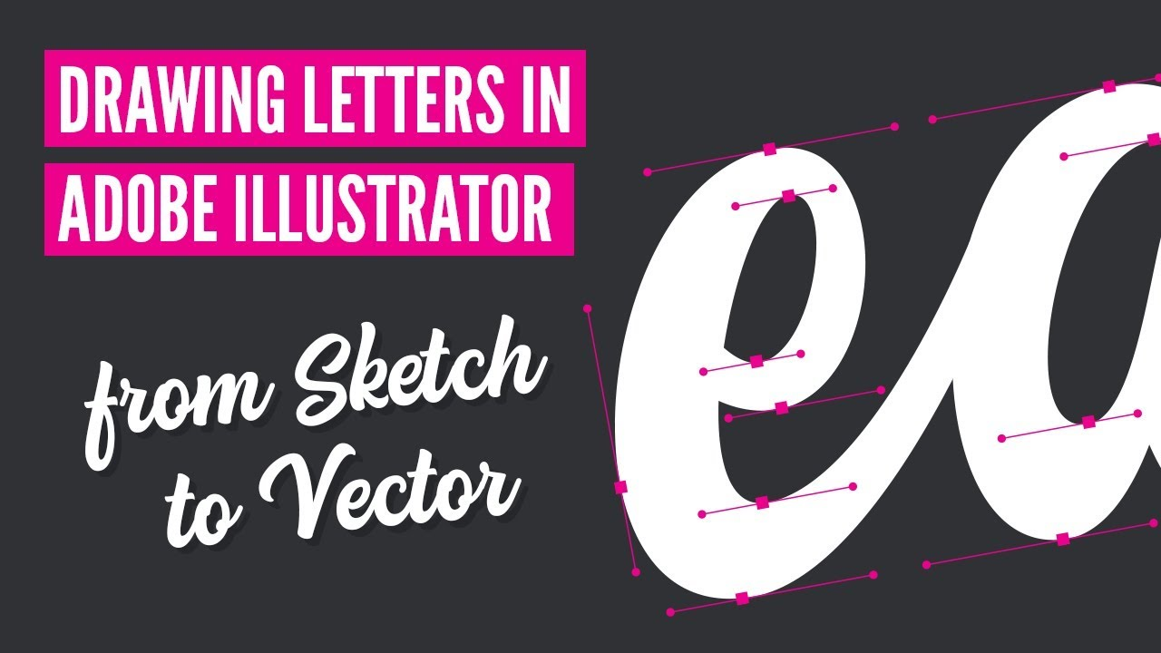 DRAWING LETTERS in Adobe ILLUSTRATOR - from Sketch to ...