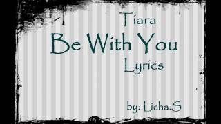 Tiara-Be With You [LYRICS]