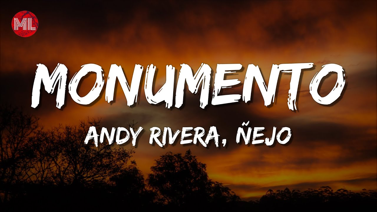 Andy Rivera, Ñejo - Monumento (Letra / Lyrics)