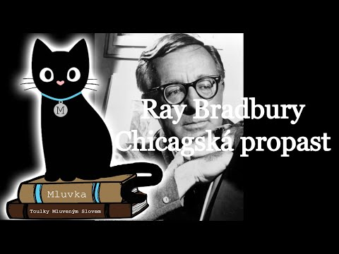 Ray Bradbury - Chicagská propast (Povídka) (Sci-Fi) (Mluvené slovo CZ)