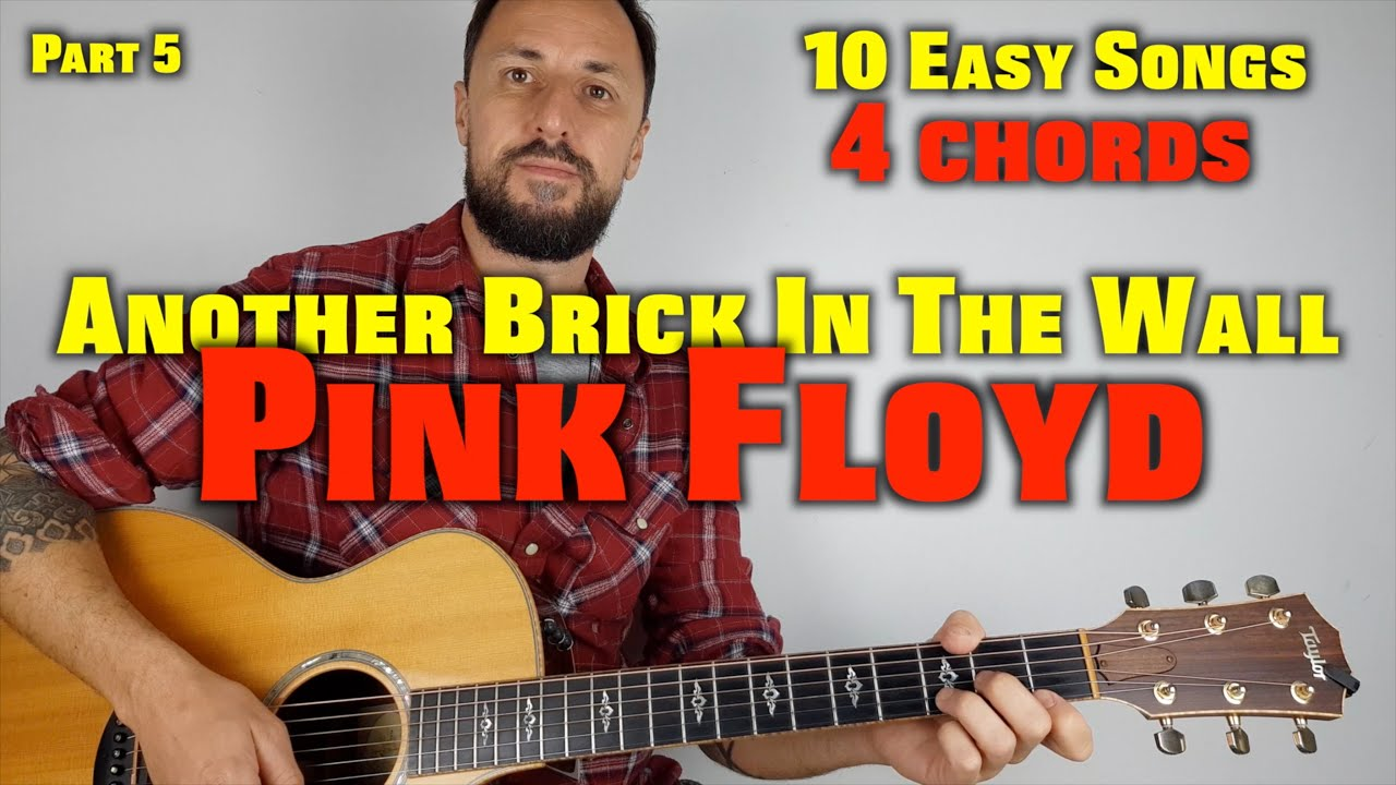 10 Easy Songs 4 Chords Part 5 Another Brick In The Wall By Pink