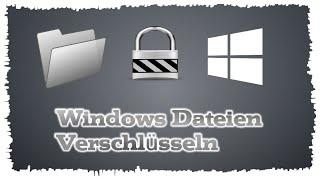 Windows Dateien verschlüsseln (deutsch / german)
