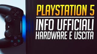PlayStation 5 info ufficiali su hardware uscita e retrocompatibilità di PS5