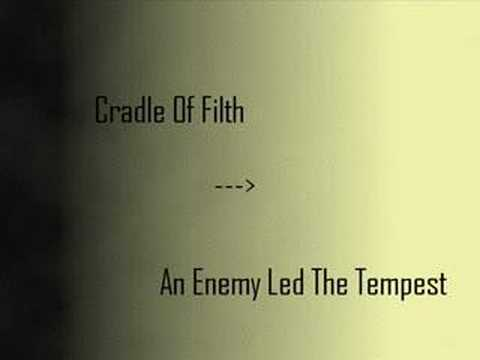 Cradle Of Filth - An Enemy Led The Tempest
