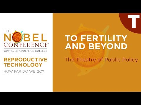 To Fertility and Beyond with the Theatre of Public Policy at Nobel Conference 53