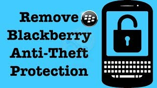 Remove Anti Theft Protection from a Blackberry Device | How to Remove Blackberry Lock | NexTutorial